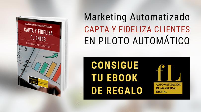 Marketing AutomatizadoCAPTA Y FIDELIZA CLIENTESEN PILOTO AUTOMÁTICO